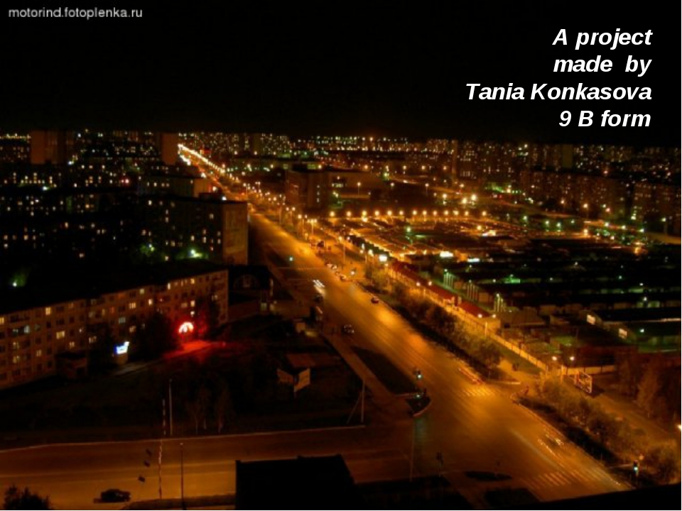 A project made by Tania Konkasova 9 B form