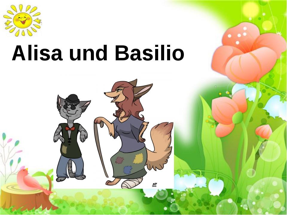Alisa und Basilio