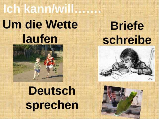 Ich kann/will……. Briefe schreiben Um die Wette laufen Deutsch sprechen