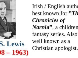"C.S. Lewis (1898 – 1963) Irish / English author, best known for ""The Chronicl"