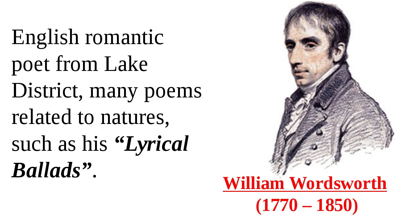 William Wordsworth  (1770 – 1850) English romantic poet from Lake District, m...