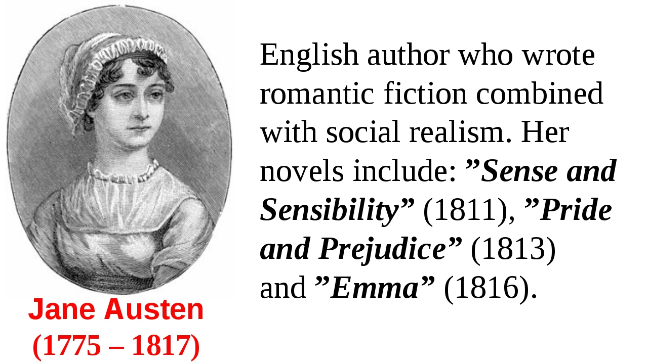 Jane Austen  (1775 – 1817) English author who wrote romantic fiction combined...