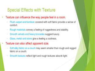 Special Effects with Texture Texture can influence the way people feel in a r