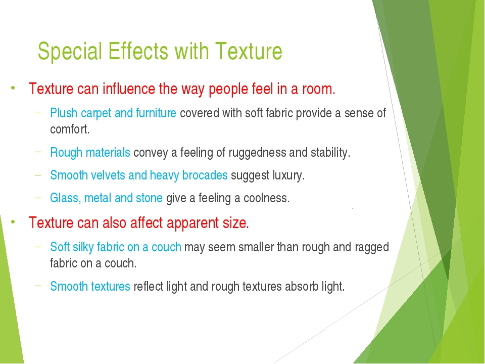 Special Effects with Texture Texture can influence the way people feel in a r...