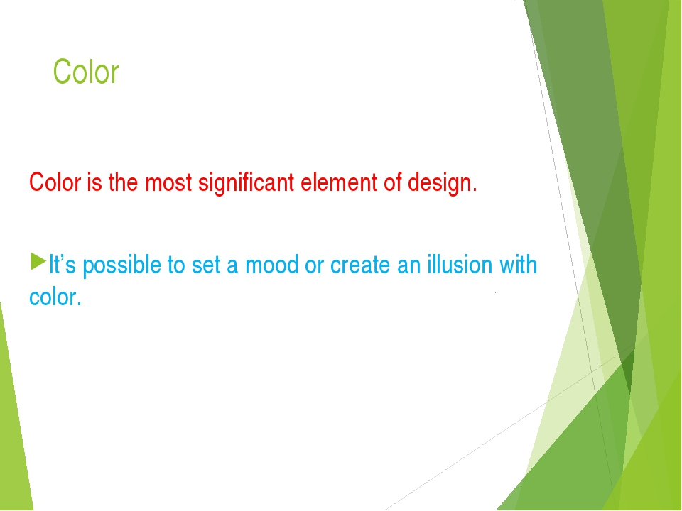 Color Color is the most significant element of design. It's possible to set a...