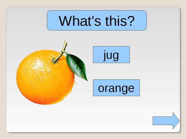 What's this? jug orange