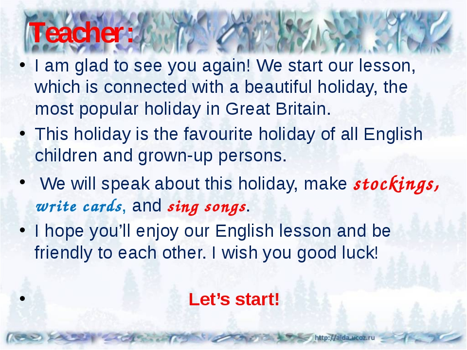 Teacher: I am glad to see you again! We start our lesson, which is connected...