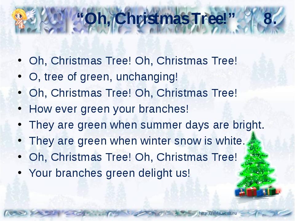 """""""Oh, Christmas Tree!"""" 8. Oh, Christmas Tree! Oh, Christmas Tree! O, tree of..."""