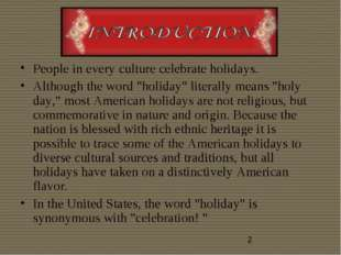 """People in every culture celebrate holidays. Although the word """"holiday"""" liter"""