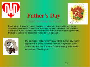 Father's Day (Third Sunday in June) The United States is one of the few count