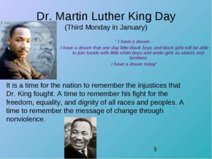 """Dr. Martin Luther King Day (Third Monday in January) """" I have a dream... I ha"""