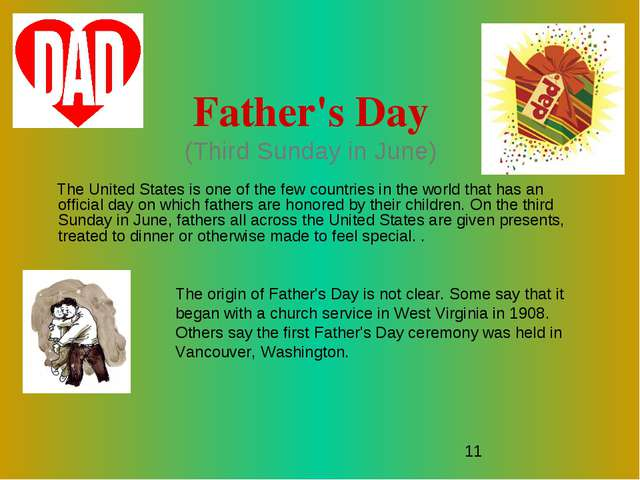 Father's Day (Third Sunday in June) The United States is one of the few count...