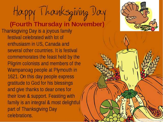 (Fourth Thursday in November) Thanksgiving Day is a joyous family festival ce...