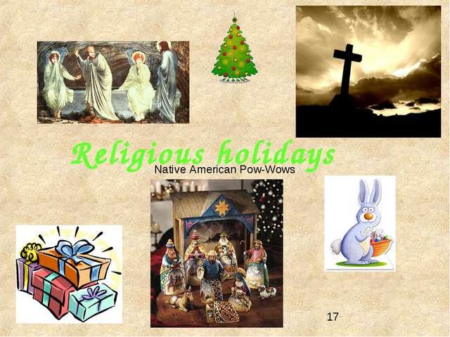 Religious holidays Native American Pow-Wows