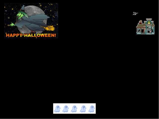 Halloween (October 31) On October 31st, dozens of children dressed in costume...