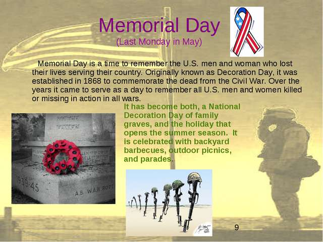 Memorial Day (Last Monday in May) Memorial Day is a time to remember the U.S....