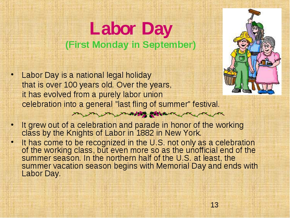 Labor Day (First Monday in September) Labor Day is a national legal holiday t...