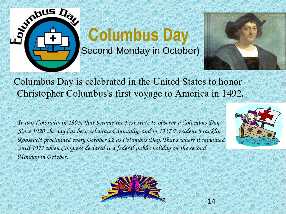 Columbus Day (Second Monday in October) Columbus Day is celebrated in the Uni...