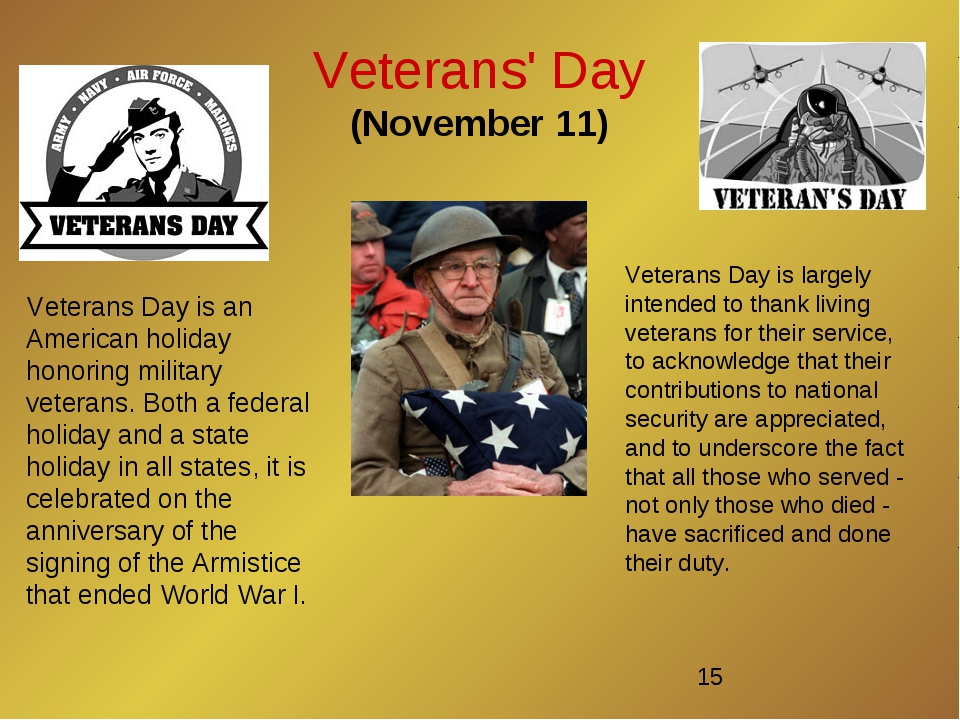 Veterans' Day (November 11) Veterans Day is an American holiday honoring mili...