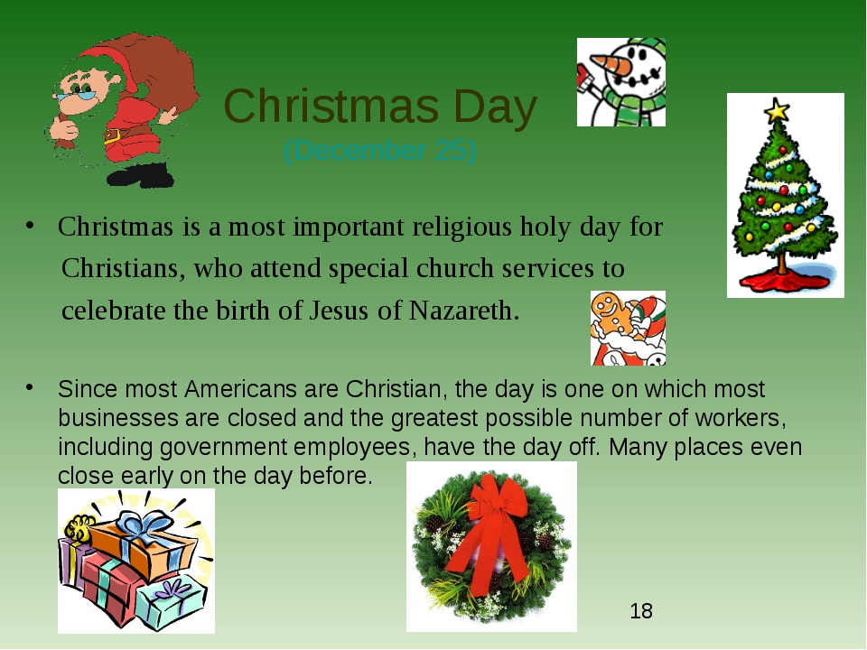 Christmas Day (December 25) Christmas is a most important religious holy day...