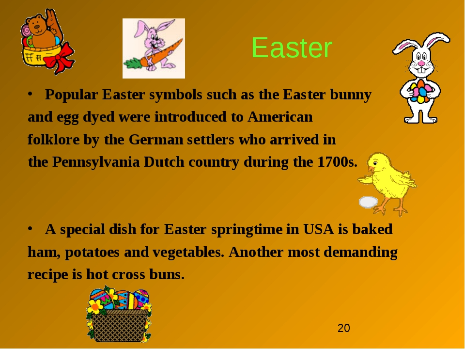 Easter Popular Easter symbols such as the Easter bunny and egg dyed were intr...