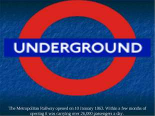 The Metropolitan Railway opened on 10 January 1863. Within a few months of op
