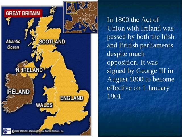 In 1800 the Act of Union with Ireland was passed by both the Irish and Britis...
