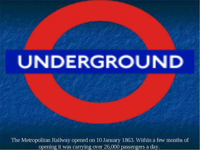 The Metropolitan Railway opened on 10 January 1863. Within a few months of op...