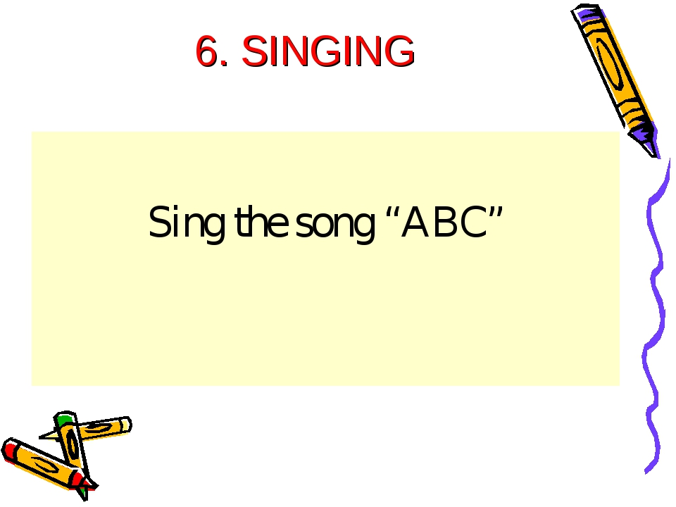 "6. SINGING Sing the song ""АВС"""