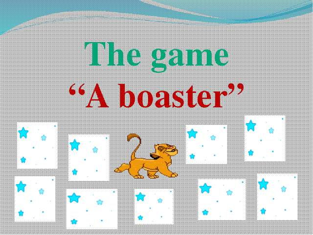 """The game """"A boaster"""""""