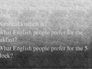 1. What dishes include traditional English kitchen? 2. National kitchen is? 3