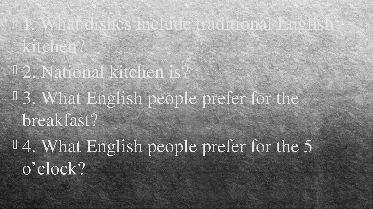 1. What dishes include traditional English kitchen? 2. National kitchen is? 3...