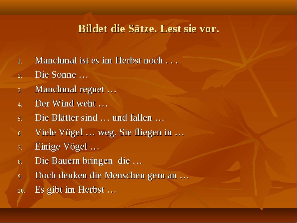 Bildet die Sätze. Lest sie vor. Manchmal ist es im Herbst noch . . . Die Sonn...