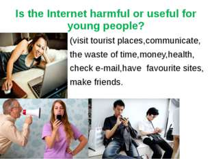 Is the Internet harmful or useful for young people? (visit tourist places,com
