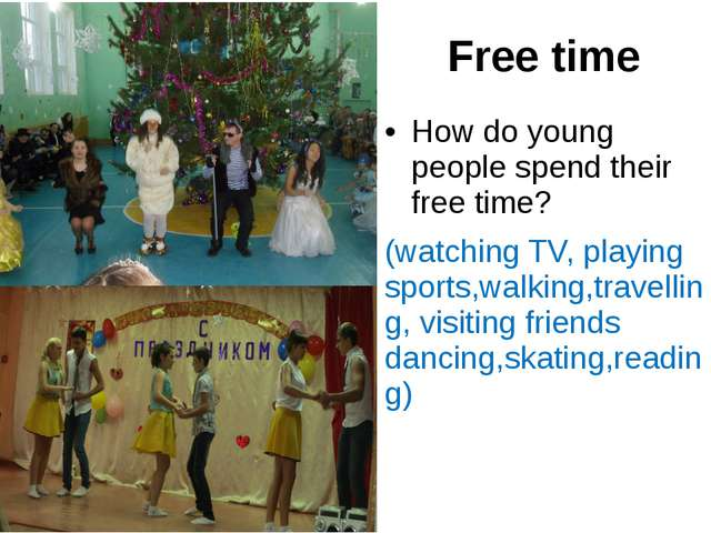 Free time How do young people spend their free time? (watching TV, playing sp...