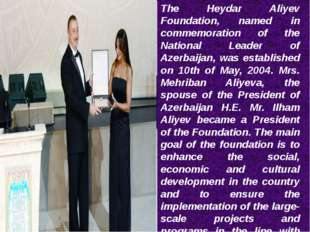 The Heydar Aliyev Foundation, named in commemoration of the National Leader o