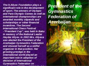 The H.Aliyev Foundation plays a significant role in the development of sport.