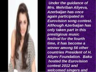 Under the guidance of Mrs. Mehriban Aliyeva, Azerbaijan has once again parti