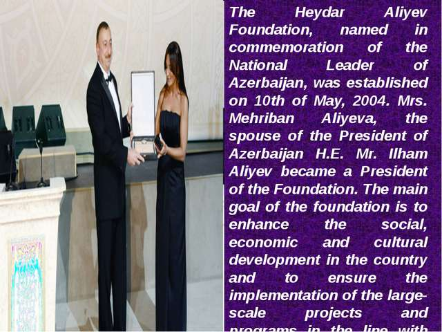 The Heydar Aliyev Foundation, named in commemoration of the National Leader o...