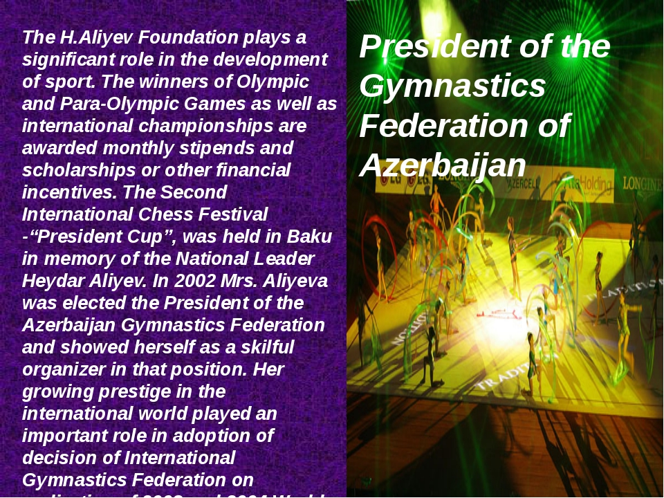 The H.Aliyev Foundation plays a significant role in the development of sport....