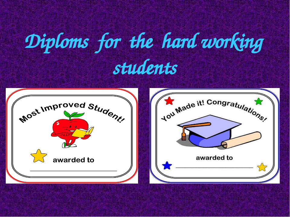Diploms for the hard working students