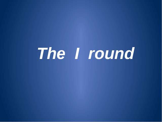 The I round