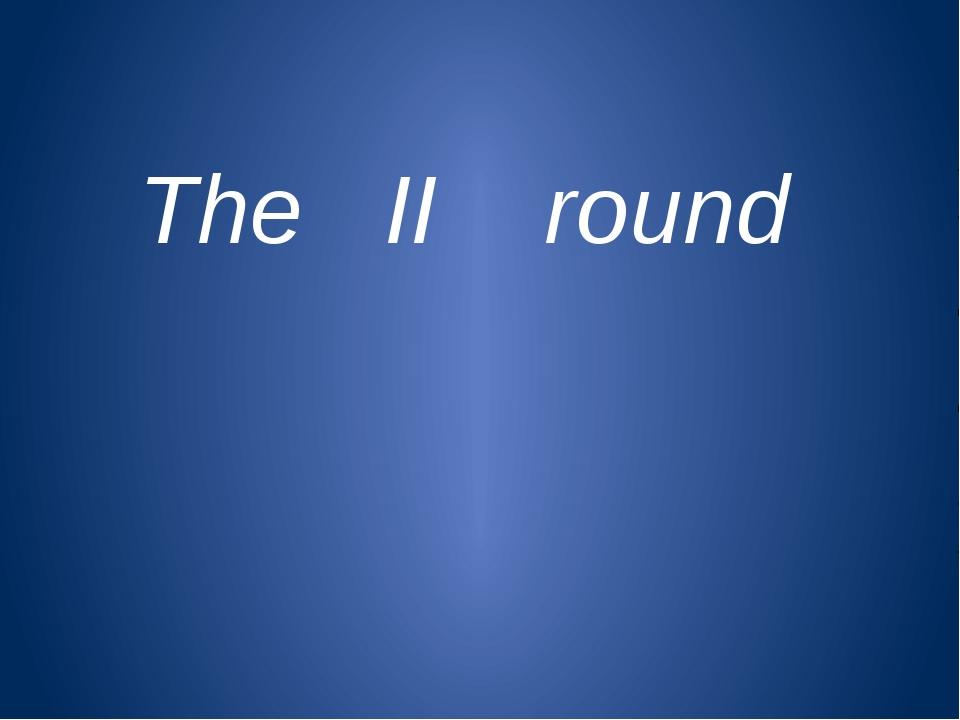 The II round