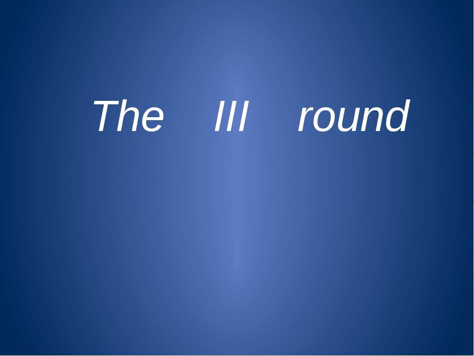 The III round