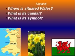 Group III Where is situated Wales? What is its capital? What is its symbol?