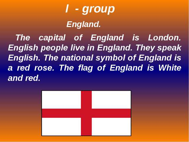 England. The capital of England is London. English people live in England. Th...