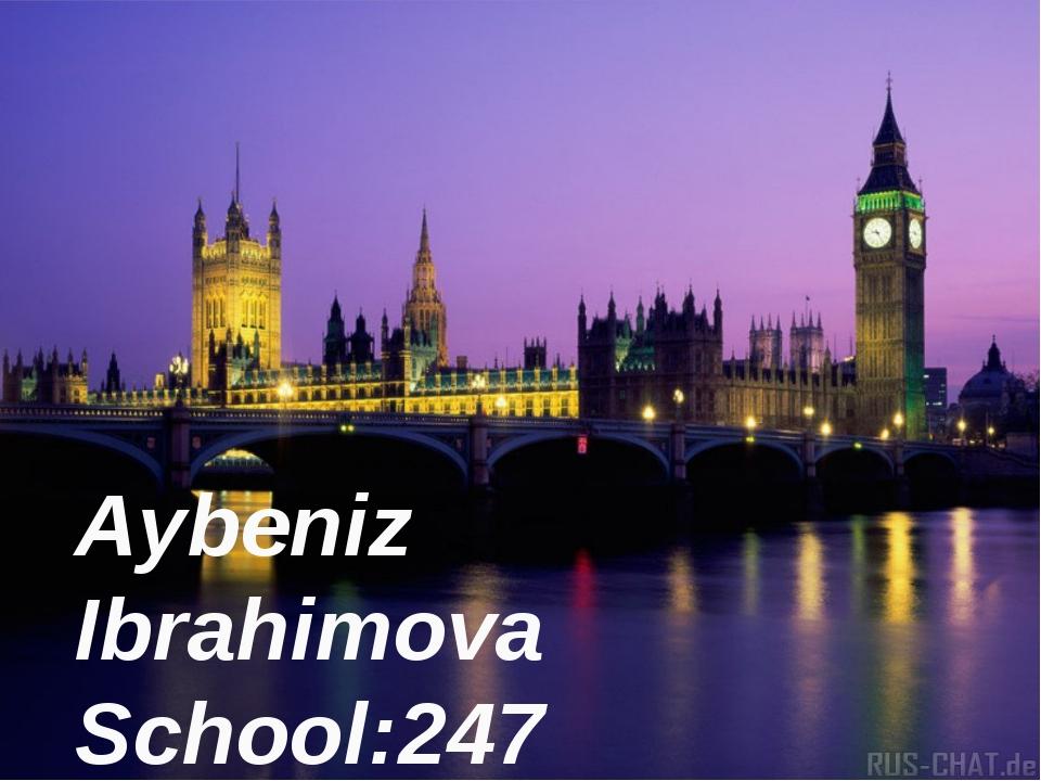 Aybeniz Ibrahimova School:247