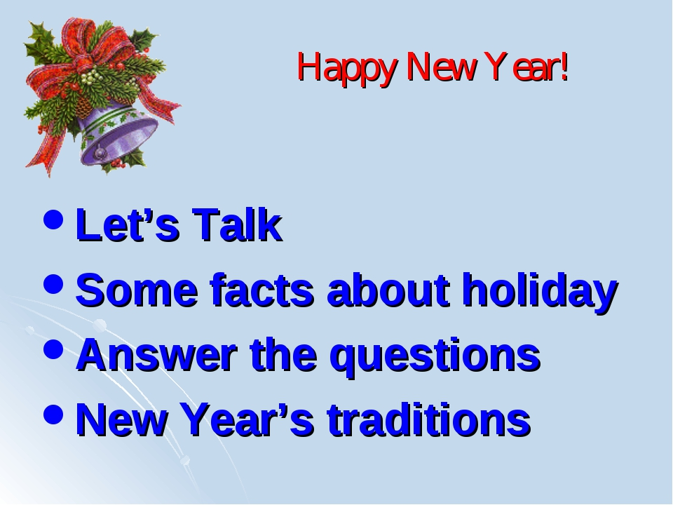 Happy New Year! Let's Talk Some facts about holiday Answer the questions New...