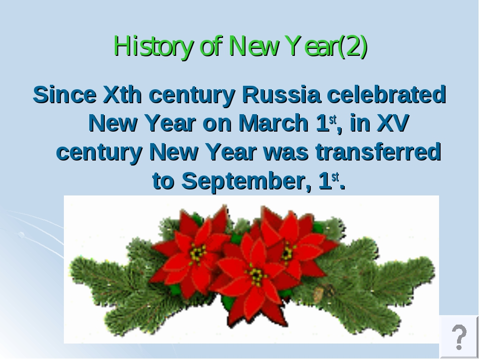 History of New Year(2) Since Xth century Russia celebrated New Year on March...
