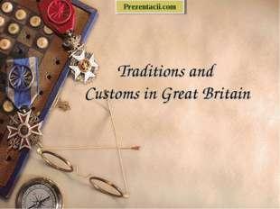 Traditions and Customs in Great Britain Prezentacii.com